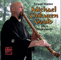Grand Master Michael Chikuzen Gould Plays Shakuhachi (Digital Download)